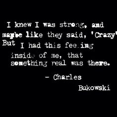 By http://instagram.com/coronationofafool #charlesbukowski #strength #quotes #crazy #goodmadness https://www.instagram.com/p/BAk5qwaHJGh/ 20% off all Bukowski ebooks and audiobooks. Use Offer code:...