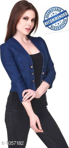 Jackets & Waistcoat Stylish Solid Denim Women's Jacket  *Fabric* Denim  *Sleeves* 3/4 Sleeves Are Included  *Size* S- 36 in, M- 38 in, L- 40 in, XL- 42 in  *Length* Up To 24 in  *Description* It Has 1 Piece Of Women's Jacket  *Pattern* Solid  *Sizes Available* S, M, L, XL *   Catalog Rating: ★3.9 (148)  Catalog Name: Stylish Solid Denim Women'S Jackets Vol 13 CatalogID_128960 C79-SC1023 Code: 193-1057182-