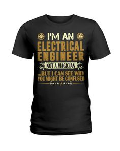 Electrical Engineer Not Magician Profession Tshirt Engineer Shirt, Electrical Engineering, The Magicians, T Shirts For Women, Mens Tops, Black, Black People, Engineering
