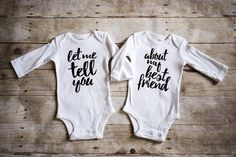 Twins Onesie Let me tell you about my best friend This will definitely be a huge hit where ever you go
