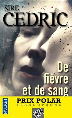 Sire Cedric - De fièvre et de sang. Démoniaque thriller.