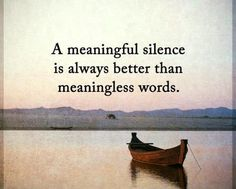 Quotes Sayings and Affirmations Inspirational life quotes Silence Always Better Than meaningless Words Motivational Quotes For Life, Inspiring Quotes About Life, Meaningful Quotes, Daily Quotes, Quotes To Live By, Positive Quotes, Inspirational Quotes, Talk Less Quotes, Beautiful Life Quotes