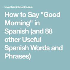 9 Best Good Morning In Spanish Images Good Morning In Spanish