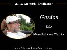 Remembering Gordon who lost his courageous mesothelioma battle.