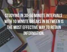 Estudiar en intervalos de 30-50 minutos con 10 minutos de descanso entre cada…