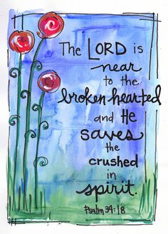 The Lord is near to the broken hearted, Christ