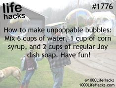 1000 Life Hacks - Page 2 of 997 - Unbreakable soap bubbles: 6 parts . - 1000 Life Hacks – Page 2 of 997 – Unbreakable soap bubbles: 6 parts water, 1 part syrup, 2 parts detergent. Simple Life Hacks, Useful Life Hacks, Summer Life Hacks, Best Life Hacks, Funny Life Hacks, Cool Hacks, Kid Life Hacks, 1000 Lifehacks, Timmy Time