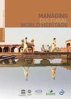 The World Heritage Centre at UNESCO has published a new reference manual for managing cultural heritage. This manual provides guidance for States Parties and all those involved in the care of World… Library Inspiration, Heritage Center, Sustainable Development, Cultural, World Heritage Sites, Case Study, Habitats, Tourism, Literature