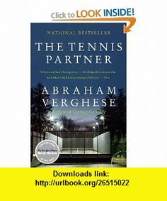 The Tennis Partner (P.S.) (9780062116390) Abraham Verghese , ISBN-10: 0062116398  , ISBN-13: 978-0062116390 ,  , tutorials , pdf , ebook , torrent , downloads , rapidshare , filesonic , hotfile , megaupload , fileserve
