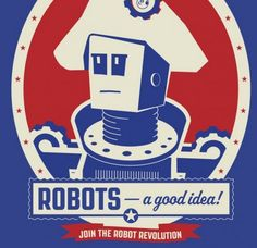 Vintage-styled propaganda posters for the imminent robot uprising [4 pictures]