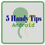 5 Handy Tips before Publishing Android App to Google Play Store