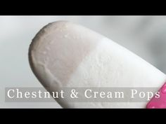 Chestnut and Cream Popsicle Recipe - Eugenie Kitchen