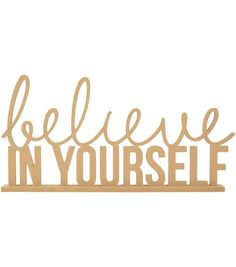 Kaisercraft Beyond The Page MDF Phrase - Believe In Yourself