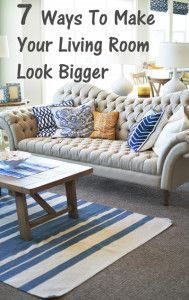 7 Ways to make your living room look bigger. People struggle with picking furniture that is to scale with their room, good ideas.