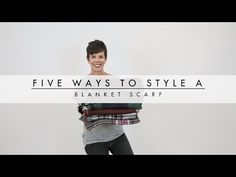 Five Ways to Style A Blanket Scarf