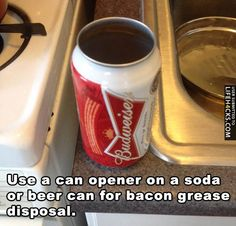 Use a can opener on a soda or beer can for bacon grease disposal - #Idea, #LifeHack, #Tips