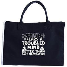 Nothing Clears A Troubled Mind Better Than Cake Decorating  Tote Bag >>> To view further for this item, visit the image link. #XmasStorageOrganization