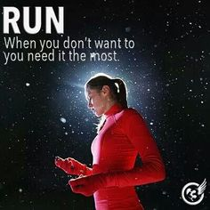 Run when you don't want to, you need it the most