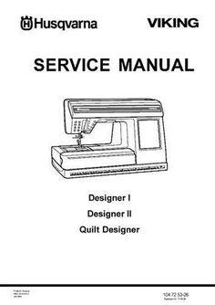 service manual viking designer 1 husqvarna viking pinterest rh pinterest com Husqvarna Viking Designer Topaz 20 Husqvarna Viking Designer Topaz 20