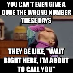 You can't even give a dude a wring number these days funny meme