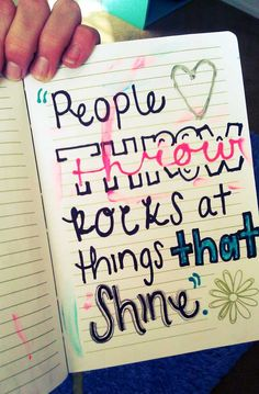 """""""So, don't you worry your pretty little mind. People throw rocks at things that shine, and life makes love look hard."""" So true, Taylor Swift. (:"""