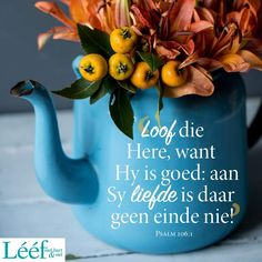 Psalm 106, Psalms, Afrikaans Quotes, Tea Pots, Art Projects, Hart, Tea Pot, Tea Kettles