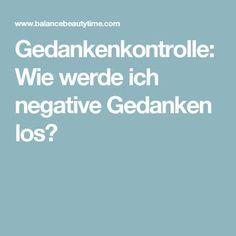 Gedankenkontrolle: Wie werde ich negative Gedanken los?