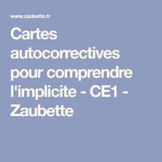 Cartes autocorrectives pour comprendre l'implicite - CE1 - Zaubette