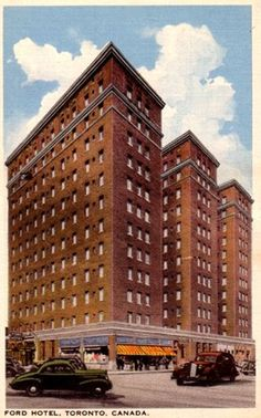 """""""From first nights in Toronto to one-night stands, the Ford Hotel saw a broad cross-section of life."""""""