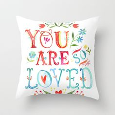 So Loved Throw Pillow by Katie Daisy - $20.00