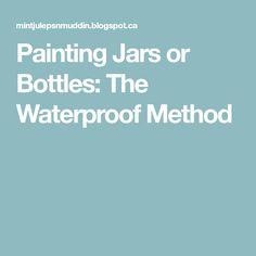 Painting Jars or Bottles: The Waterproof Method