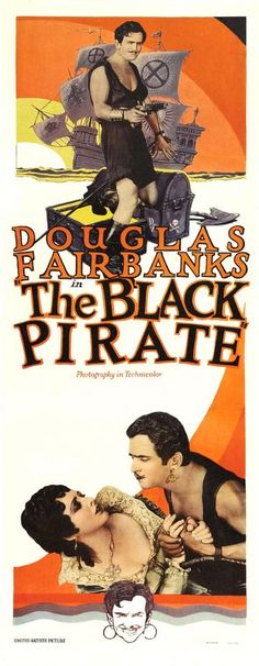 "The Black Pirate is a 1926 silent adventure film shot entirely in two-color Technicolor about an adventurer and a ""company"" of pirates. It stars Douglas Fairbanks, Donald Crisp, Sam De Grasse, and Billie Dove."