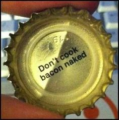 Don't cook bacon naked!