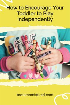 How to Encourage Your Toddler to Play Independently | how to get your toddler to play by himself / herself / themself. Independent play ideas for toddlers, one year olds, two year olds, three year olds. Independent play for babies Two Years Old Activities, Tired Mom, Terrible Twos, Toddler Age, Three Year Olds, Play Ideas, Toot, Raising Kids, Learn To Read