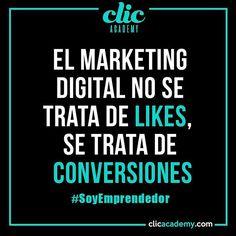 """El Marketing Digital no se trata de #Likes, se trata de Conversiones - www.clicacademy.com  #MarketingDigital #SoyMerca #SocialMedia #CommunityManager #RedesSociales #mercadotecnia #marketing #Mexico #CDMX #InboundMarketing #MarketingOnline #branding #cursos #talleres #diplomados"" by @clicacademy. #socialmarketing #semplicity #bebold #beawesome #getcreative #inspired #webdesign #winterfun #facebook #smm #entrepreneur #advertising #startup #socialmediatips #social #smallbiz #tech…"
