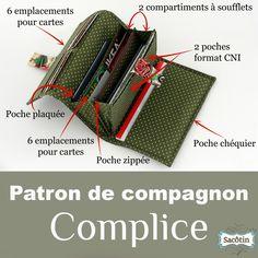 Patron de Compagnon Complice - Sacôtin Français : http://sacotin.com/boutique/patron-compagnon-complice/ English : http://sacotin.com/en/boutique/complice-wallet-pattern/