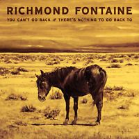 Richmond Fontaine - You Can't Go Back If There Is Nothing to Go Back [New CD] Ex