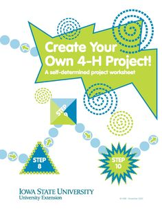 Create Your Own 4-H Project! A self-determined project worksheet - Iowa State University