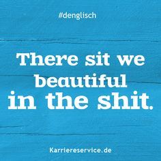 Verdict: Since we are sitting in the shit nice. Humor Videos, Real Teacher, Humor Grafico, English Words, Puns, Sarcasm, Funny Quotes, About Me Blog, Language
