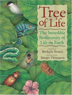 Tree of Life: The Incredible Biodiversity of Life on Earth (CitizenKid) by Rochelle Strauss, http://www.amazon.com/dp/1553376692/ref=cm_sw_r_pi_dp_RMaFrb185FR3D