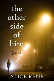 The Other Side of Him by Alice Rene - Temporarily FREE! @OnlineBookClub #KindlePublishingIdeas