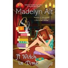 2011   A Witch In Time (A Bewitching Mystery) [Paperback]  Madelyn Alt