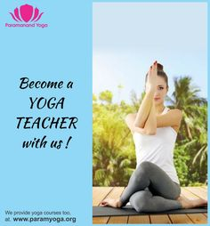 Join best Yoga Teacher Training course at Paramanand Yoga Teacher Training Institute. Paramanand Yoga is one of top 10 Yoga Alliance registered Institute. Yoga Teacher Training India, Yoga Teacher Training Course, Yoga Courses, Training Courses, India School, Yoga Quotes, Training Center, Best Yoga, Peace Of Mind