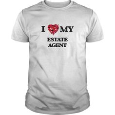 I love my Estate Agent T-Shirts, Hoodies. ADD TO CART ==► Funny Tee Shirts