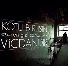 Kötü bir işin en gizli şahidi Vicdandır... - Hz. Ömer #sözler #anlamlısözler…