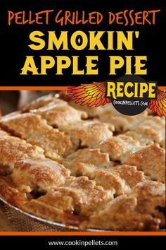 Apple pie with a twist! The smoked flavor perfectly complements the apple in the pie. It's September, so it is officially apple season! Celebrate with this delicious smoked pie, it's the perfect fall dessert #dessert #applepie #falldessert #apples Bbq Desserts, Grilled Desserts, Grilled Fruit, Delicious Desserts, Apple Pie Recipes, Fruit Recipes, Beef Recipes, Dessert Recipes, Smoker Grill Recipes