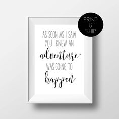 As Soon As I Saw You I Knew An Adventure Was Going To Happen Print, Nursery Print, Nursery Quote, Kids Room Art, Nursery, Print and Ship by printshopstudio on Etsy