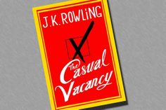 The Casual Vacancy by J.K. Rowling (from POPSUGAR Must Have)