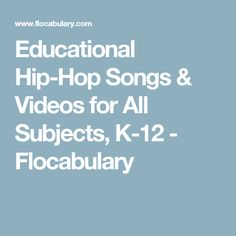 Educational Hip-Hop Songs & Videos for All Subjects, K-12 - Flocabulary