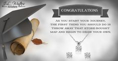 To all the 2015 graduates out there, Congratulations from JL Winters Jewelers!  #graduation #quotes